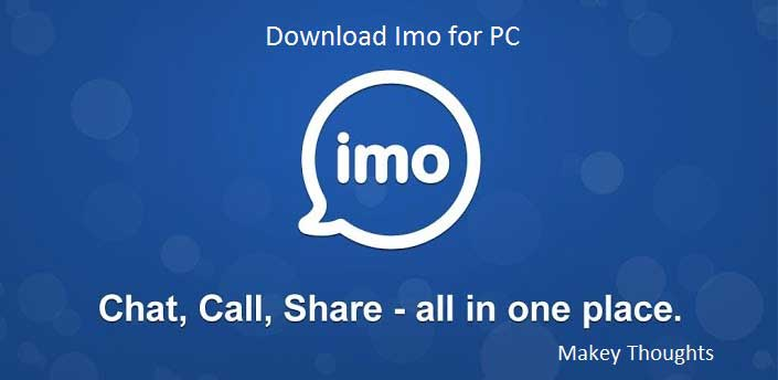 Imo for Pc,Laptop-Download Official Imo on Windows 10,7,8