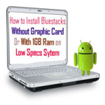 Bluestacks with 1gb Ram Download