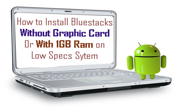 Bluestacks without graphic card download