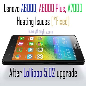 Heating issue in Lenovo A6000 plus fixed