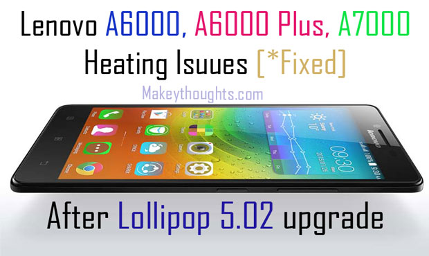 Heating issue in Lenovo A6000 plus solved