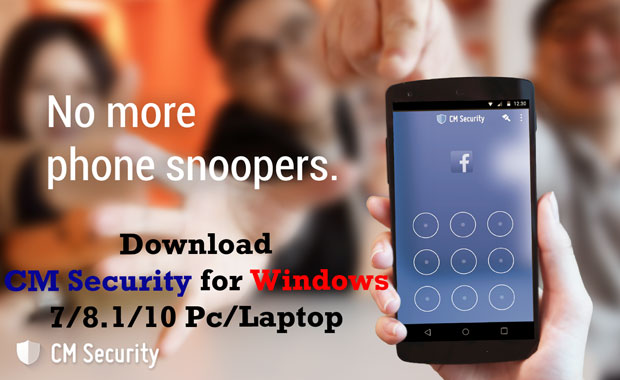 CM Security for Pc Windows 7,8,10 Mac