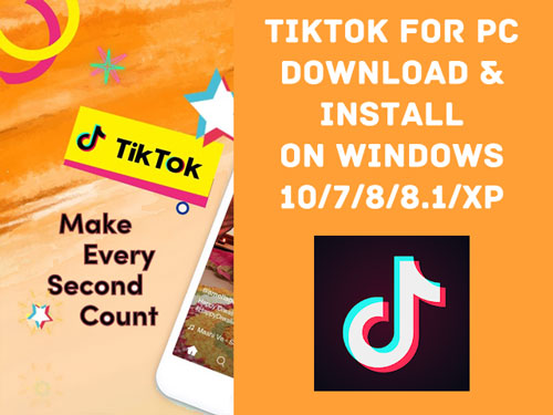 Tiktok for Pc Download-Install TikTok Pc App On Windows 10/7